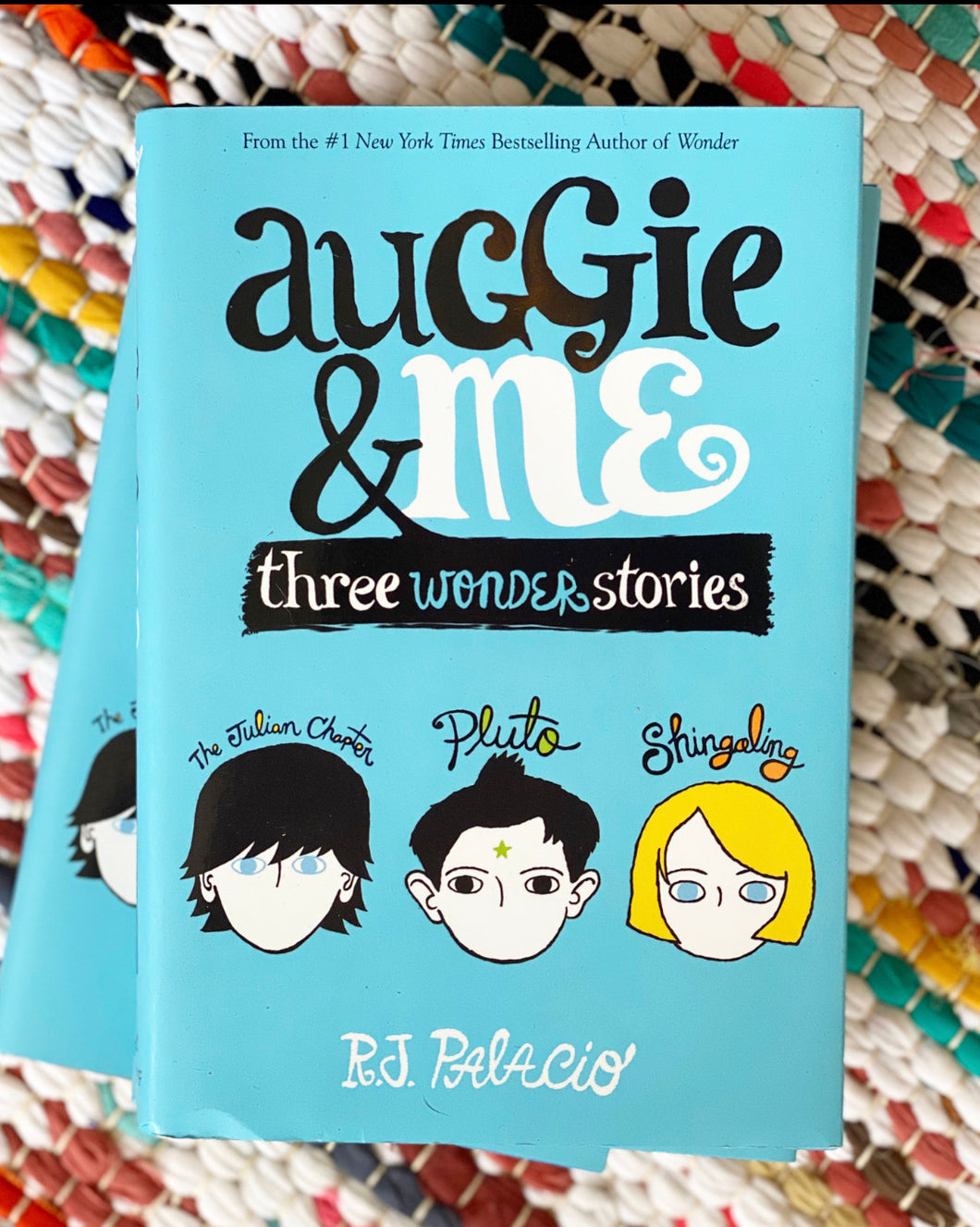 Auggie & Me: Three Wonder Stories | R. J. Palacio