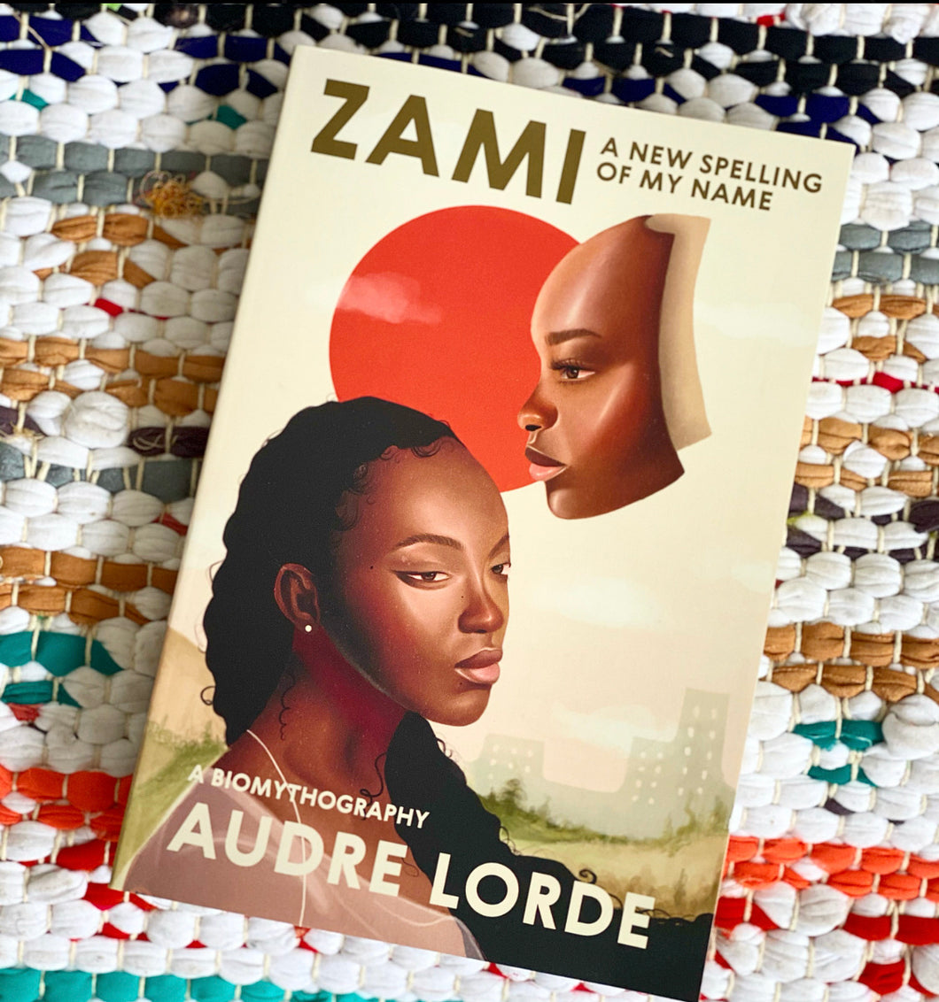 Zami: A New Spelling of My Name: A Biomythography | Geraldine Audre Lorde