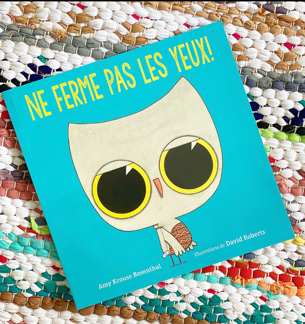 Ne Ferme Pas les Yeux! /Don't Blink! (French Edition, paperback) | Amy Krouse Rosenthal (Author)  David Roberts (Illustrator)
