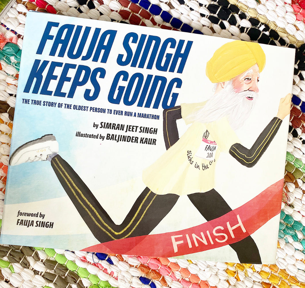 Fauja Singh Keeps Going: The True Story of the Oldest Person to Ever Run a Marathon | Simran Jeet Singh
