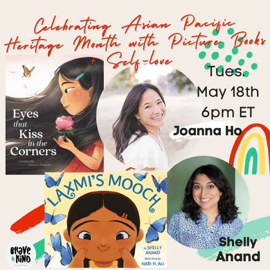 Celebrating Asian Pacific Heritage Month with Picture Books + Self-love | Joanna Ho + Shelly Anand