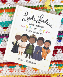 Little Leaders Bold Women in Black History | Harrison
