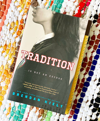 Tradition | Brendan Kiely