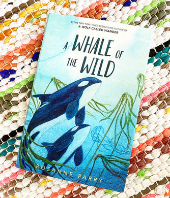 A Whale of the Wild | Rosanne Parry