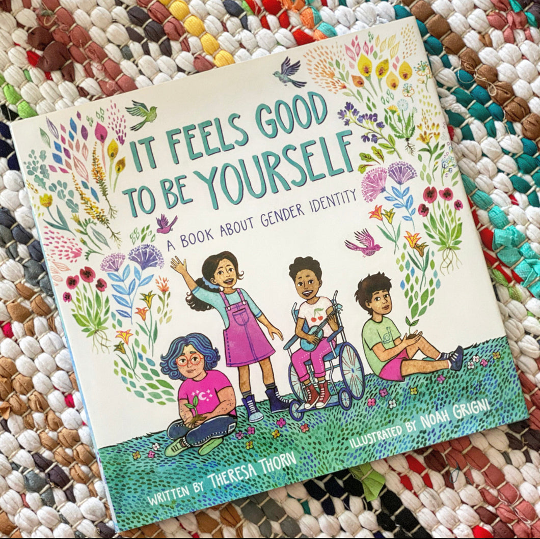 It Feels Good to Be Yourself: A Book about Gender Identity | Theresa Thorn
