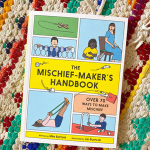 The Mischief Makers Handbook.| Mike Barfied