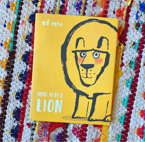 How to Be a Lion | Ed Verde