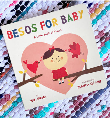 Besos for Baby: A Little Book of Kisses | Jen Arena