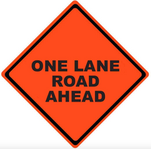 "Load image into Gallery viewer, Mesh Sign ""One Lane Road Ahead"", 48"" X 48"" (Sign Only)"