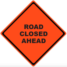 "Load image into Gallery viewer, Mesh Sign ""Road Closed"", 48"" X 48"" (Sign Only)"