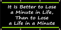 Better to Lose a Minute than to Lose a Life in a Minute - SBS198