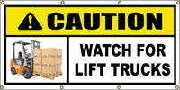 CAUTION - Watch For Lift Trucks