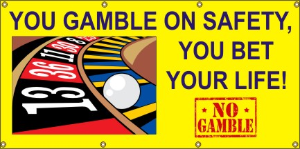 You Gamble On Safety, You Bet Your Life - SBS240