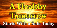 A Healthy Tomorrow Starts With A Safe Today - SBS258