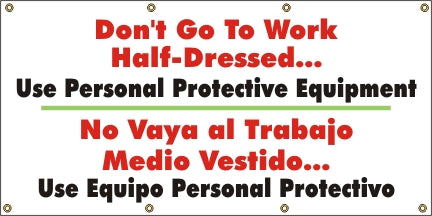 Don't Go To Work Half Dressed, Use Personal Protective Equipment (English and Spanish) - SBS543