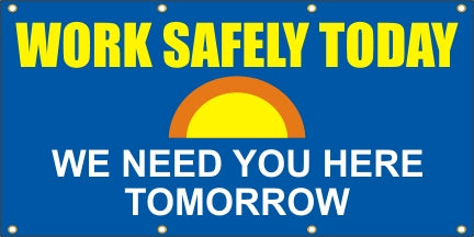 Work Safely Today, We Need You Here Tomorrow - SBS112
