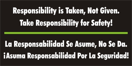 Responsibility Is Taken, Not Given, Take Responsibility For Safety (English and Spanish) - SBS529