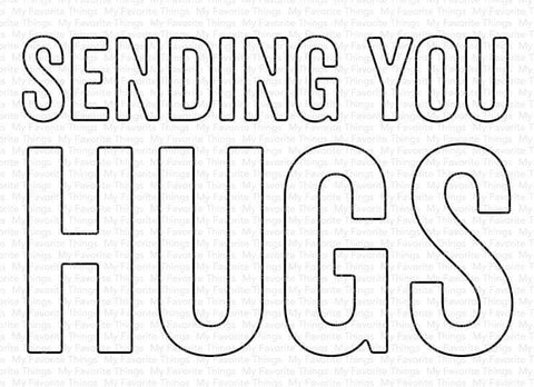 My Favorite Things - Sending You Hugs Die-Namics