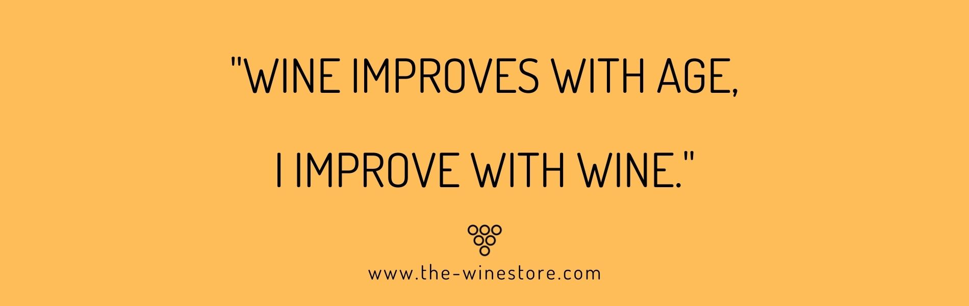 Wine Quote Wine improves with age