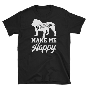 Bulldogs make me Happy - Shirt