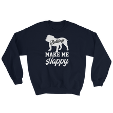 Laden Sie das Bild in den Galerie-Viewer, Bulldogs make me Happy - Sweatshirt