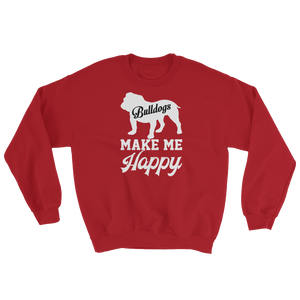 Bulldogs make me Happy - Sweatshirt