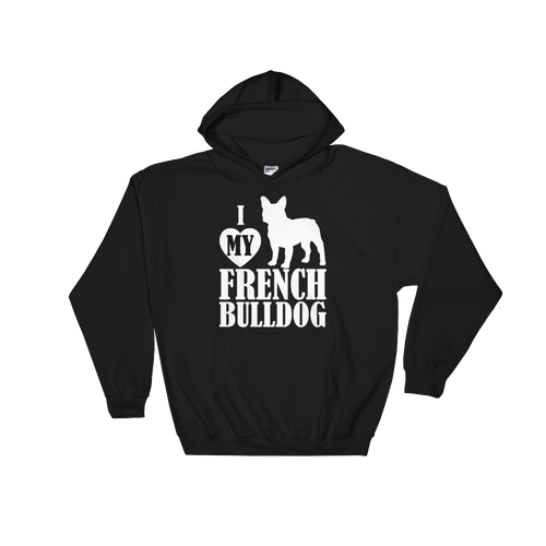 I Love My French Bulldog - Hoodie