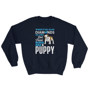 Diamonds and Puppy - Sweatshirt