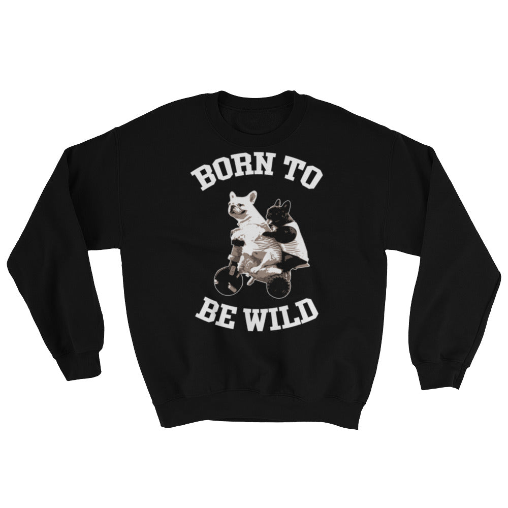 Born to be Wilde - Sweatshirt