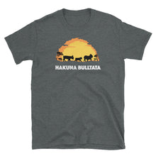 Laden Sie das Bild in den Galerie-Viewer, Hakuna Bulltata - Shirt