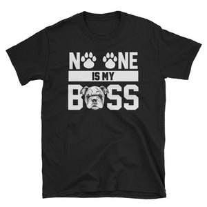 No one is my Boss - Shirt