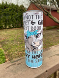 I'm not the sweet girl next door - I'm the crazy heifer down the street Stainless Steel Tumbler 20 oz