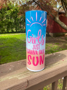 Girls just wanna have sun Stainless Steel Tumbler 20 oz