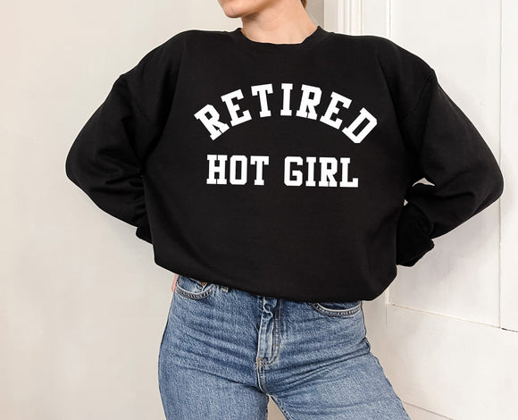 Retired Hot Girl Sweatshirt
