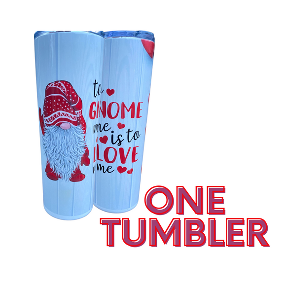 To Gnome me is to Love Me Stainless Steel Tumbler 20 oz