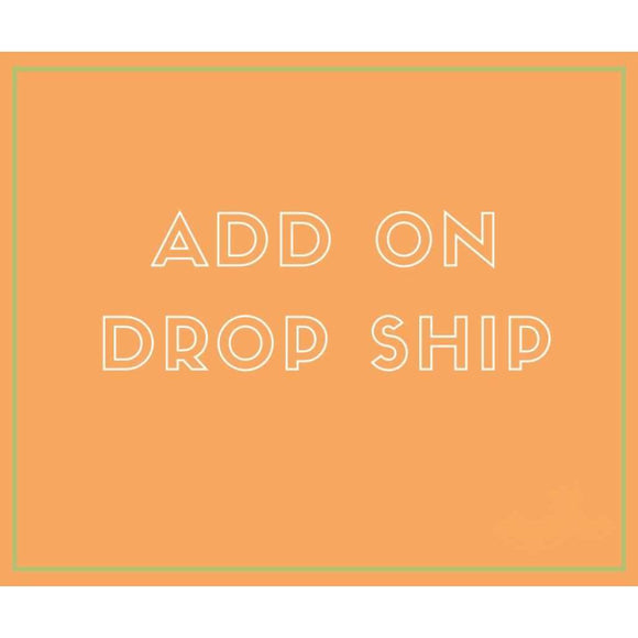 Add On for Drop Ship