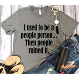 I used to be a People Person.. then people Ruined it.