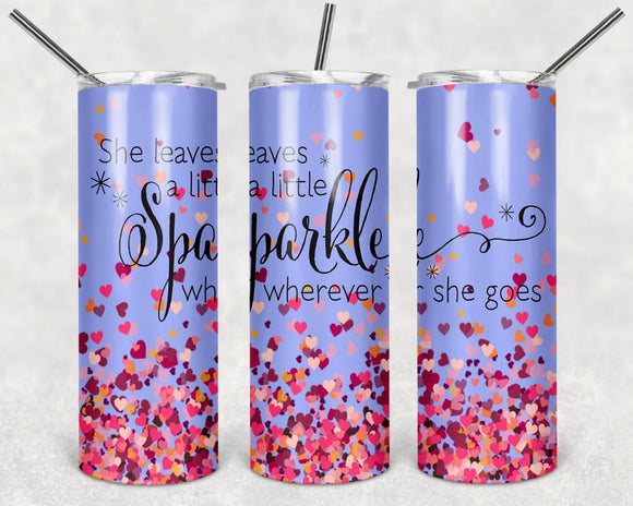She leaves a little sparkle where she goes purple hearts Stainless Steel Tumbler 20 oz