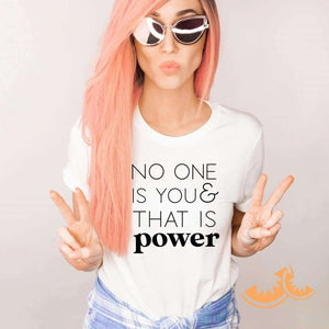 No One is you & that is power