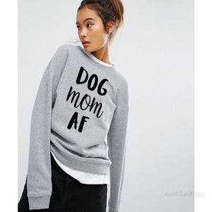 """Dog Mom AF"" Sweatshirt Women Long Sleeve Pullover"