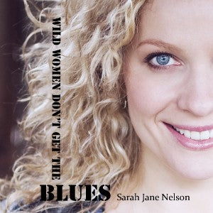 Wild Women Don't Get The Blues - CD