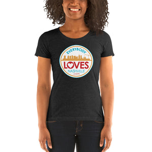 Everybody Loves Nashville T-Shirt - Ladies' short sleeve fitted