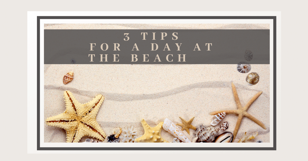 The Accessory Barn - 3 Tips for a Day at the Beach