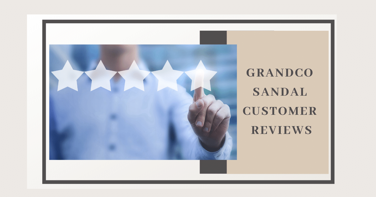 Grandco Sandals - Customer Reviews