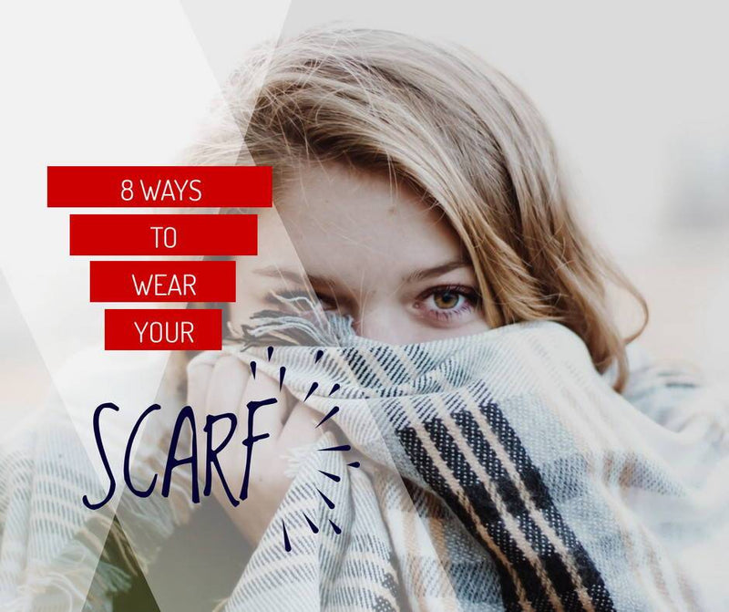 8 Ways to Wear your Scarf