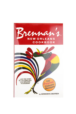 Brennan's New Orleans Cookbook...and the Story of the Fabulous New Orleans Restaurant