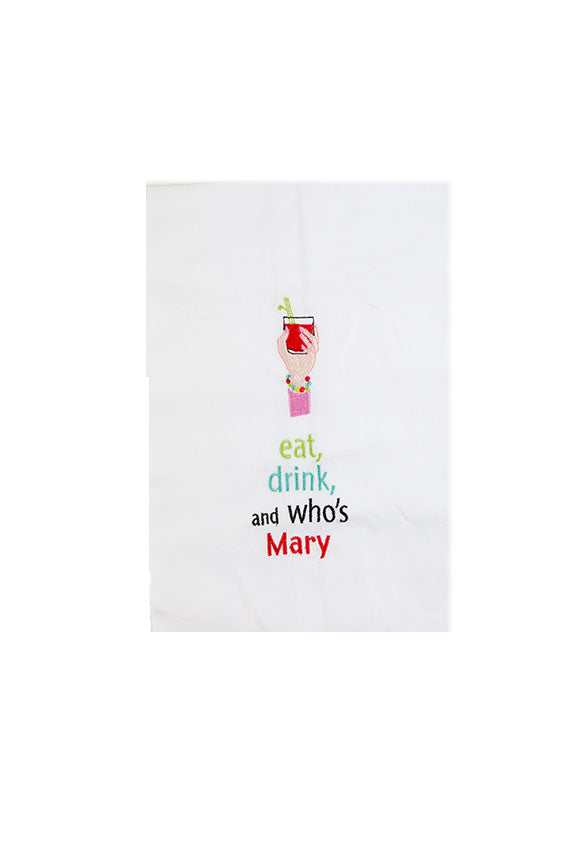Eat Drink & Who's Mary Tea Towel