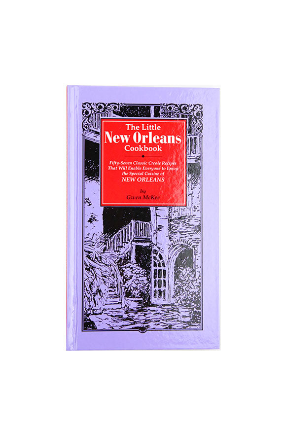The Little New Orleans Cookbook: Fifty-Seven Classic Creole Recipes That Will Enable Everyone to Enjoy the Special Cuisine of New Orleans