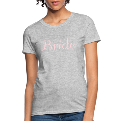 Women's Bride T-Shirt Bridesmaid Shirts | Bachelorette Party Shirts | Maid Of Honor Shirts | Bridal Party Shirts - heather gray