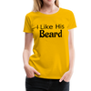 Women's Premium Couples Shirts T-Shirt Script, I Like His Beard Shirt, I Like Her Butt Shirt Script, His & Hers, Matching Shirts, Wedding Gift, Anniversary - sun yellow